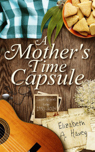 Announcing: A MOTHER'S TIME CAPSULE